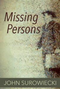 Missing Persons, by John Surowiecki